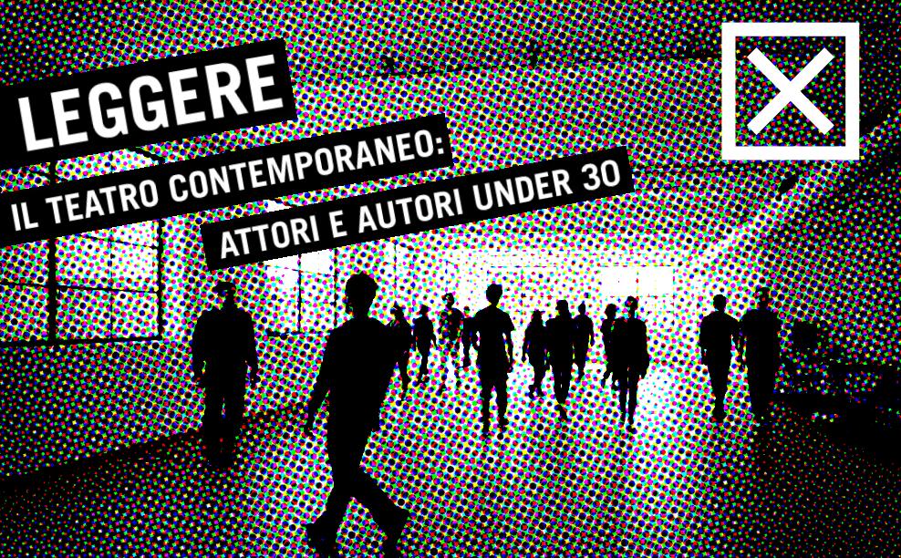 A Bologna // Leggere il teatro contemporaneo: attori e autori under 30
