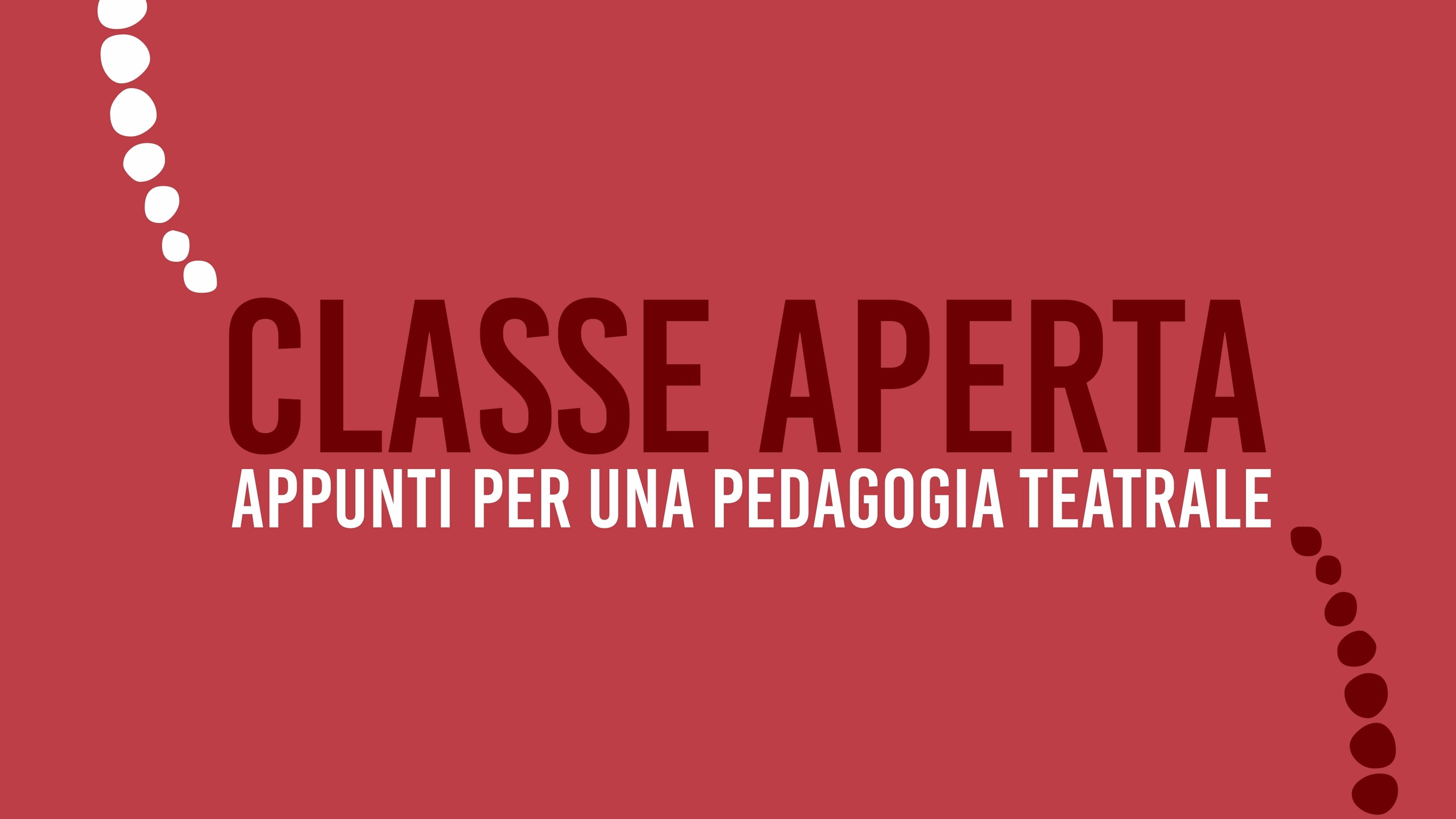 Classe aperta, appunti per una pedagogia teatrale
